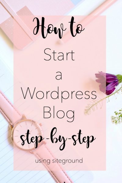 A step by step tutorial to start a wordpress blog using siteground