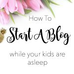 You can start your mommy blog while your kids are napping. Getting started on your blog really is that simple. In just a few simple steps, I can walk you through exactly what you need to do in order to get your blog on the web today!