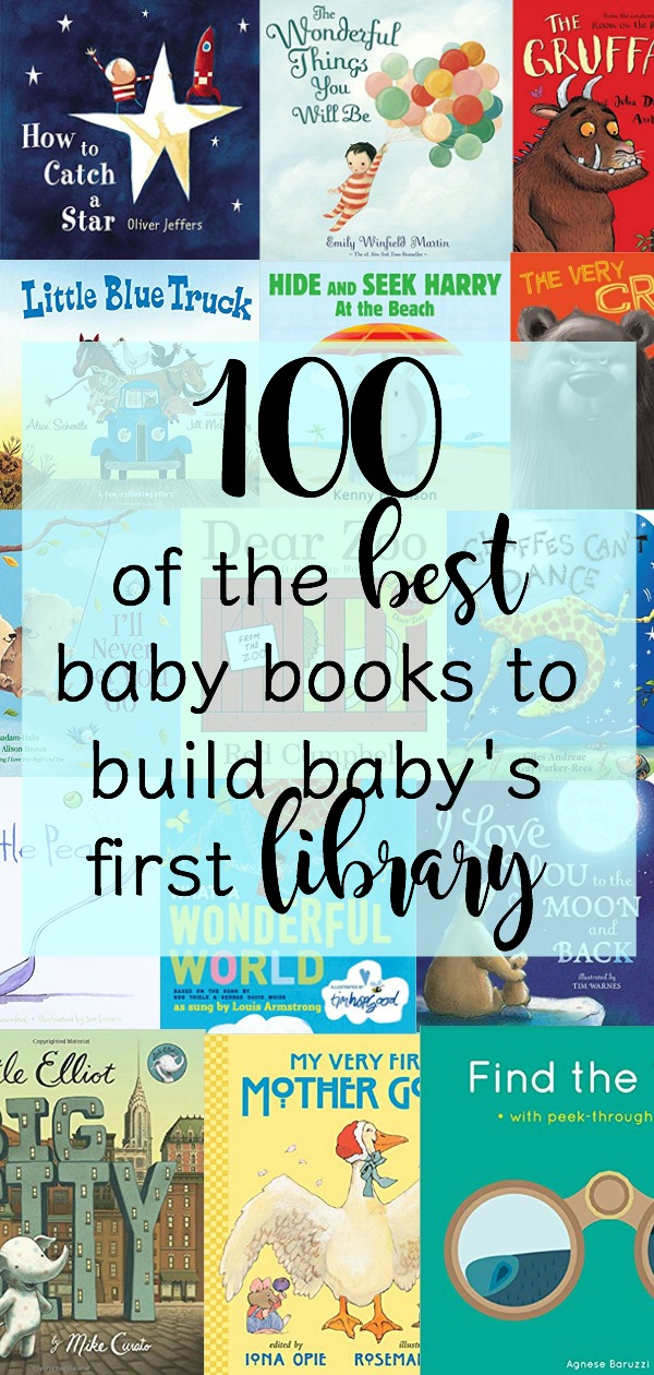 100 best baby books including books for the first year, educational baby books, interactive baby books, baby books about family, and baby's favorite books