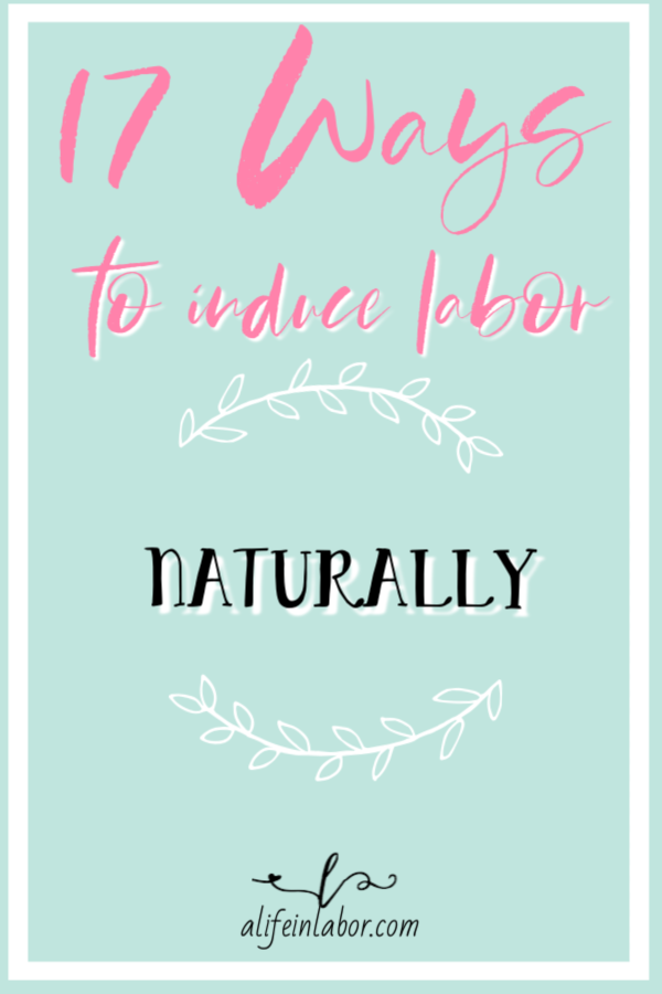 17 ways to induce labor naturally at home
